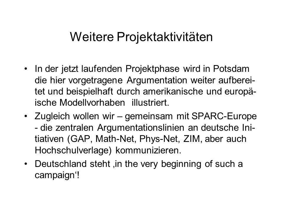 Weitere Projektaktivitäten In der jetzt laufenden Projektphase wird in Potsdam die hier vorgetragene Argumentation weiter aufberei- tet und beispielha