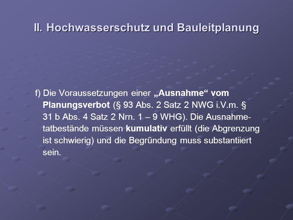 II. Hochwasserschutz und Bauleitplanung f) Die Voraussetzungen einer Ausnahme vom Planungsverbot (§ 93 Abs. 2 Satz 2 NWG i.V.m. § 31 b Abs. 4 Satz 2 N