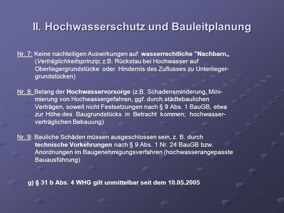 II. Hochwasserschutz und Bauleitplanung Nr. 7: Keine nachteiligen Auswirkungen auf wasserrechtliche