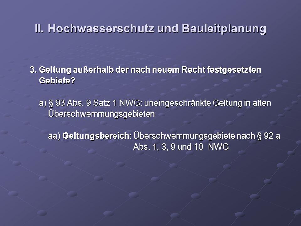 II. Hochwasserschutz und Bauleitplanung 3. Geltung außerhalb der nach neuem Recht festgesetzten 3. Geltung außerhalb der nach neuem Recht festgesetzte