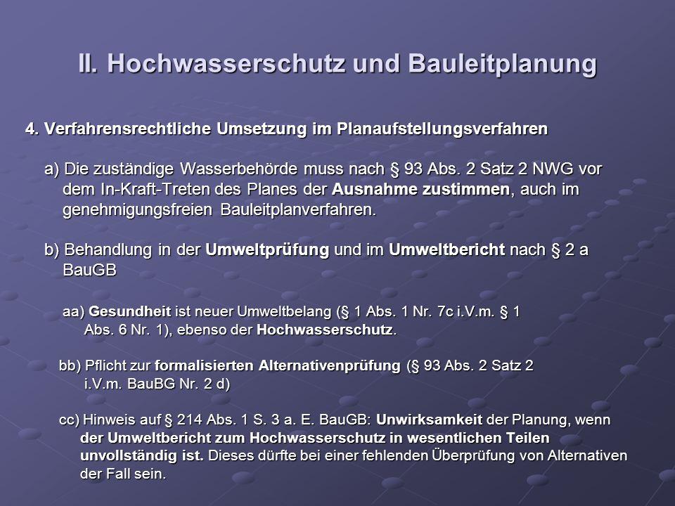 II. Hochwasserschutz und Bauleitplanung 4. Verfahrensrechtliche Umsetzung im Planaufstellungsverfahren a) Die zuständige Wasserbehörde muss nach § 93