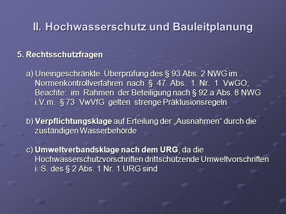 II. Hochwasserschutz und Bauleitplanung 5. Rechtsschutzfragen a) Uneingeschränkte Überprüfung des § 93 Abs. 2 NWG im a) Uneingeschränkte Überprüfung d