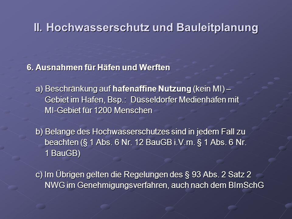 II. Hochwasserschutz und Bauleitplanung 6. Ausnahmen für Häfen und Werften 6. Ausnahmen für Häfen und Werften a) Beschränkung auf hafenaffine Nutzung