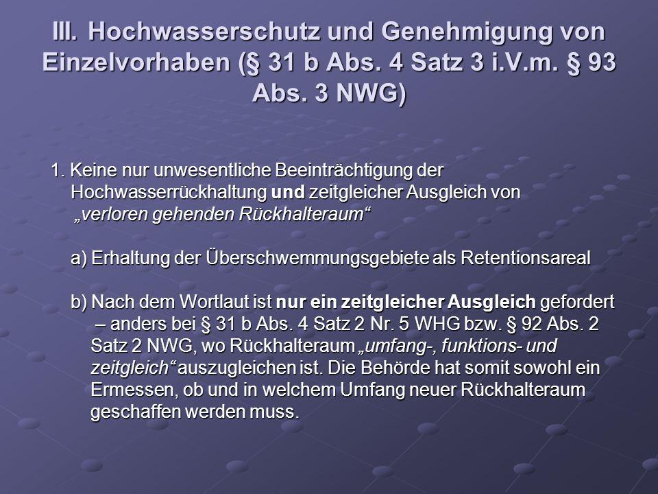 III. Hochwasserschutz und Genehmigung von Einzelvorhaben (§ 31 b Abs. 4 Satz 3 i.V.m. § 93 Abs. 3 NWG) 1. Keine nur unwesentliche Beeinträchtigung der