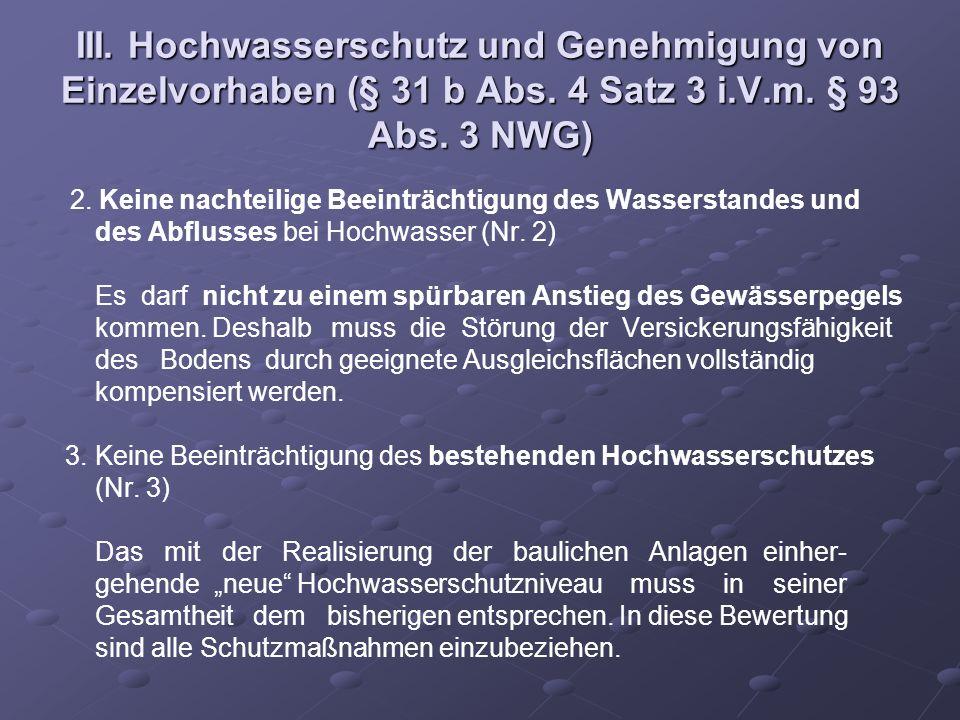 III. Hochwasserschutz und Genehmigung von Einzelvorhaben (§ 31 b Abs. 4 Satz 3 i.V.m. § 93 Abs. 3 NWG) 2. Keine nachteilige Beeinträchtigung des Wasse