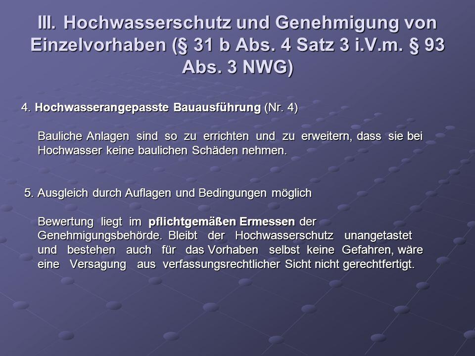 III. Hochwasserschutz und Genehmigung von Einzelvorhaben (§ 31 b Abs. 4 Satz 3 i.V.m. § 93 Abs. 3 NWG) 4. Hochwasserangepasste Bauausführung (Nr. 4) 4