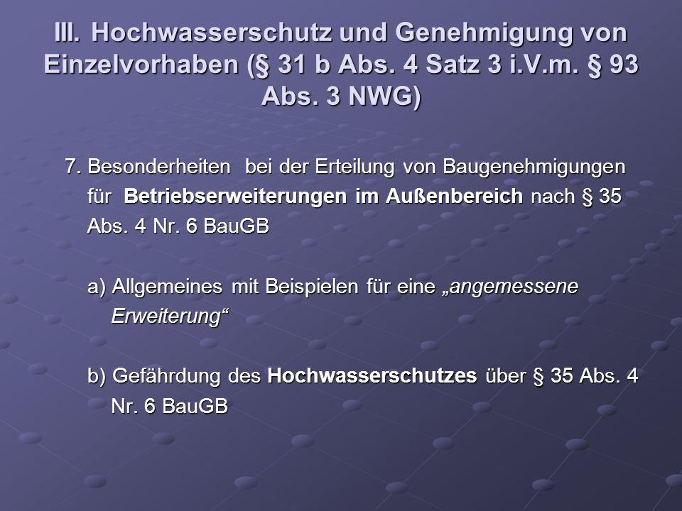 III. Hochwasserschutz und Genehmigung von Einzelvorhaben (§ 31 b Abs. 4 Satz 3 i.V.m. § 93 Abs. 3 NWG) 7. Besonderheiten bei der Erteilung von Baugene