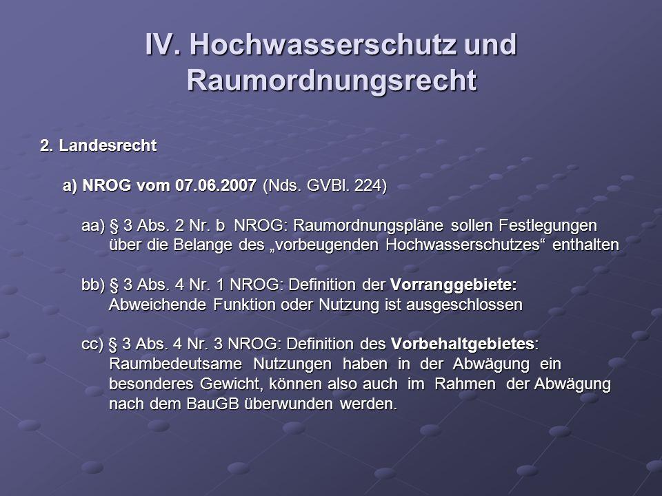 IV. Hochwasserschutz und Raumordnungsrecht 2. Landesrecht a) NROG vom 07.06.2007 (Nds. GVBl. 224) a) NROG vom 07.06.2007 (Nds. GVBl. 224) aa) § 3 Abs.