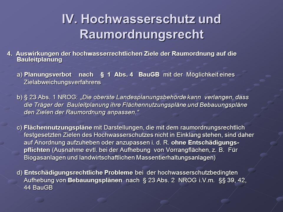 IV. Hochwasserschutz und Raumordnungsrecht 4. Auswirkungen der hochwasserrechtlichen Ziele der Raumordnung auf die Bauleitplanung 4. Auswirkungen der