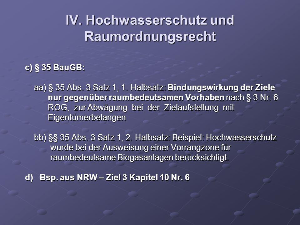 IV. Hochwasserschutz und Raumordnungsrecht c) § 35 BauGB: c) § 35 BauGB: aa) § 35 Abs. 3 Satz 1, 1. Halbsatz: Bindungswirkung der Ziele aa) § 35 Abs.
