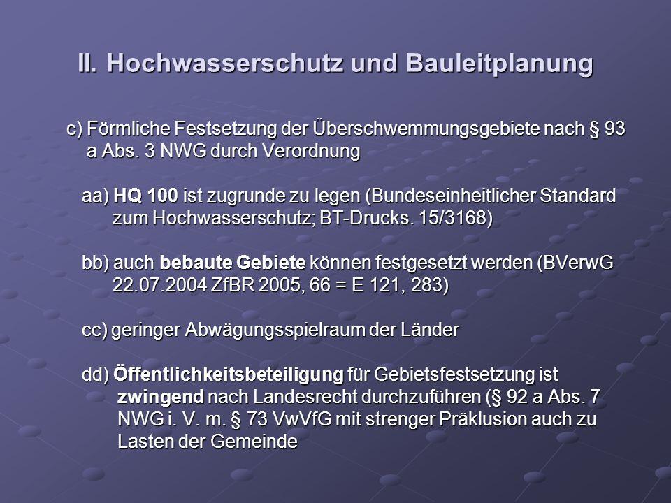 II. Hochwasserschutz und Bauleitplanung c) Förmliche Festsetzung der Überschwemmungsgebiete nach § 93 c) Förmliche Festsetzung der Überschwemmungsgebi