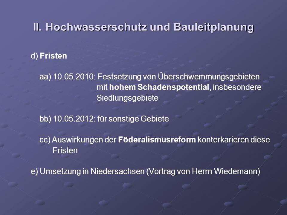 II. Hochwasserschutz und Bauleitplanung d) Fristen aa) 10.05.2010: Festsetzung von Überschwemmungsgebieten mit hohem Schadenspotential, insbesondere S