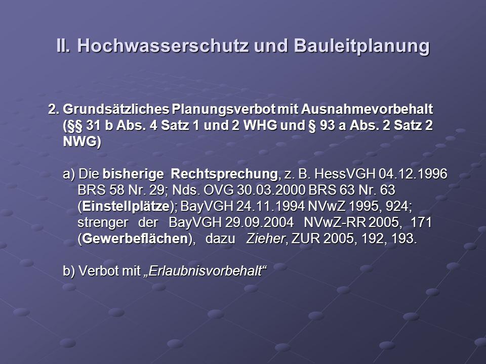 II. Hochwasserschutz und Bauleitplanung 2. Grundsätzliches Planungsverbot mit Ausnahmevorbehalt 2. Grundsätzliches Planungsverbot mit Ausnahmevorbehal