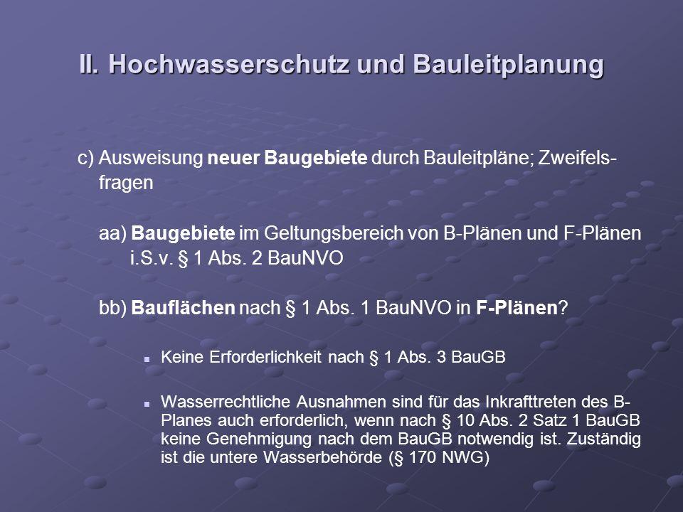 II. Hochwasserschutz und Bauleitplanung c) Ausweisung neuer Baugebiete durch Bauleitpläne; Zweifels- fragen aa) Baugebiete im Geltungsbereich von B-Pl