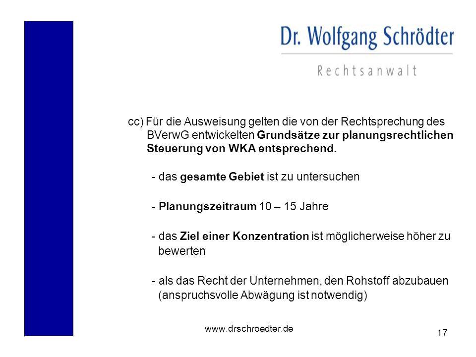 17 www.drschroedter.de cc) Für die Ausweisung gelten die von der Rechtsprechung des BVerwG entwickelten Grundsätze zur planungsrechtlichen Steuerung v