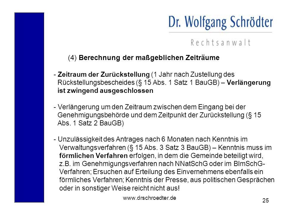 25 www.drschroedter.de (4) Berechnung der maßgeblichen Zeiträume - Zeitraum der Zurückstellung (1 Jahr nach Zustellung des Rückstellungsbescheides (§