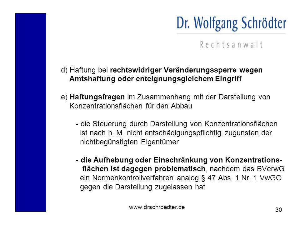30 www.drschroedter.de d) Haftung bei rechtswidriger Veränderungssperre wegen Amtshaftung oder enteignungsgleichem Eingriff e) Haftungsfragen im Zusam