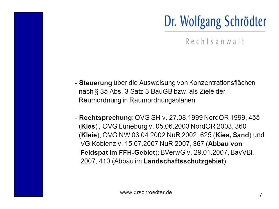 7 www.drschroedter.de - Steuerung über die Ausweisung von Konzentrationsflächen nach § 35 Abs. 3 Satz 3 BauGB bzw. als Ziele der Raumordnung in Raumor