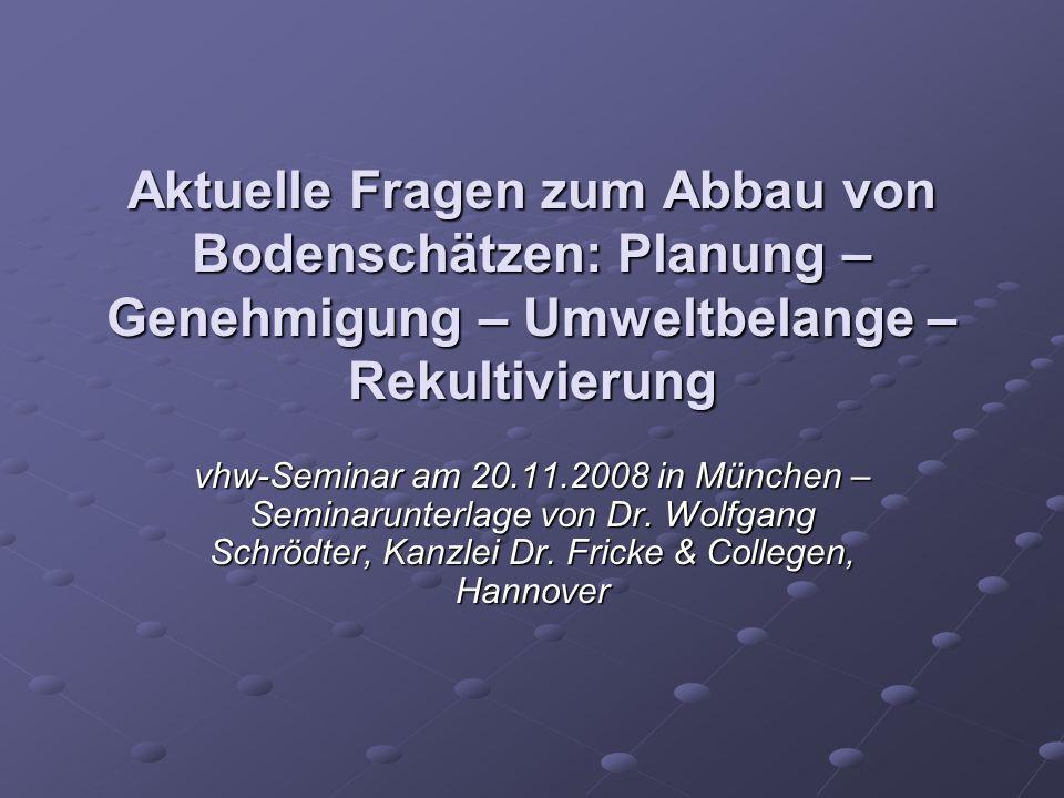 Aktuelle Fragen zum Abbau von Bodenschätzen: Planung – Genehmigung – Umweltbelange – Rekultivierung vhw-Seminar am 20.11.2008 in München – Seminarunte