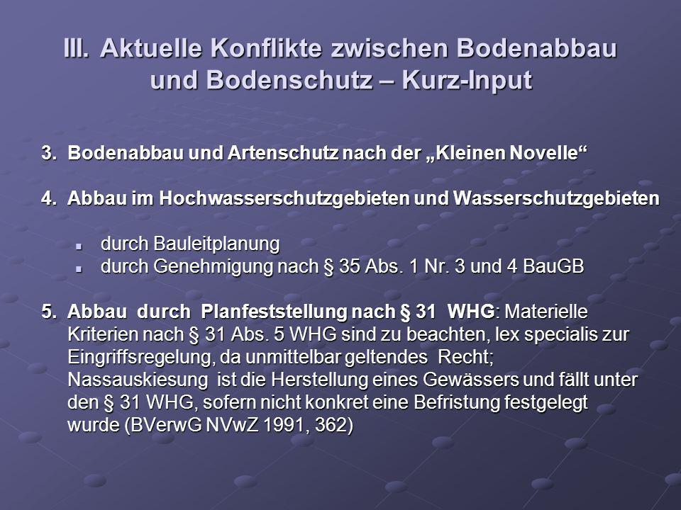 III. Aktuelle Konflikte zwischen Bodenabbau und Bodenschutz – Kurz-Input 3. Bodenabbau und Artenschutz nach der Kleinen Novelle 4. Abbau im Hochwasser