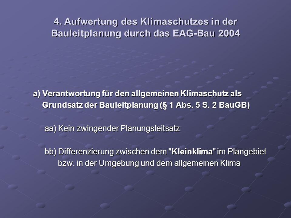 4. Aufwertung des Klimaschutzes in der Bauleitplanung durch das EAG-Bau 2004 a) Verantwortung für den allgemeinen Klimaschutz als a) Verantwortung für