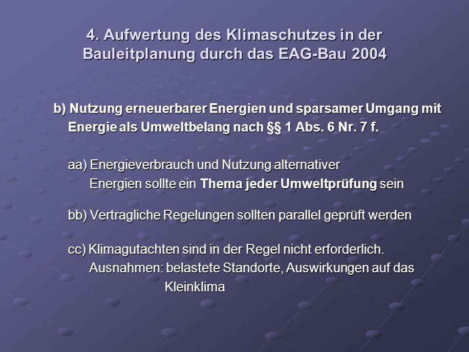 4. Aufwertung des Klimaschutzes in der Bauleitplanung durch das EAG-Bau 2004 b) Nutzung erneuerbarer Energien und sparsamer Umgang mit b) Nutzung erne