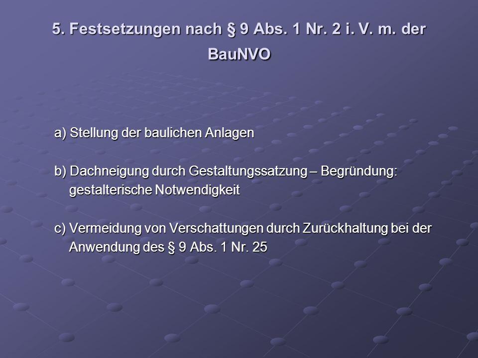 5. Festsetzungen nach § 9 Abs. 1 Nr. 2 i. V. m. der BauNVO a) Stellung der baulichen Anlagen a) Stellung der baulichen Anlagen b) Dachneigung durch Ge