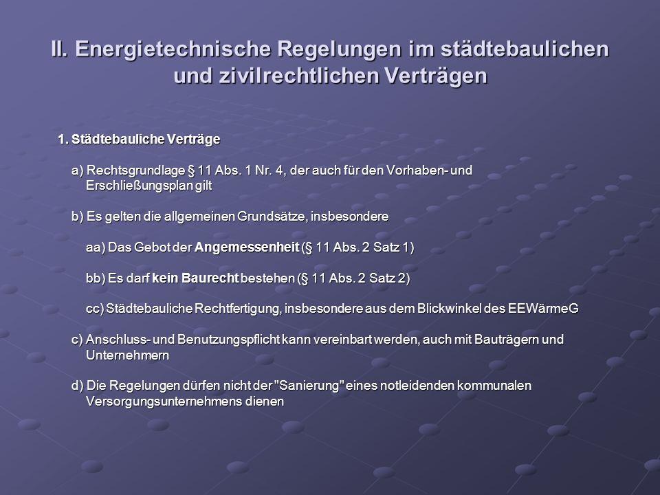 II. Energietechnische Regelungen im städtebaulichen und zivilrechtlichen Verträgen 1. Städtebauliche Verträge 1. Städtebauliche Verträge a) Rechtsgrun