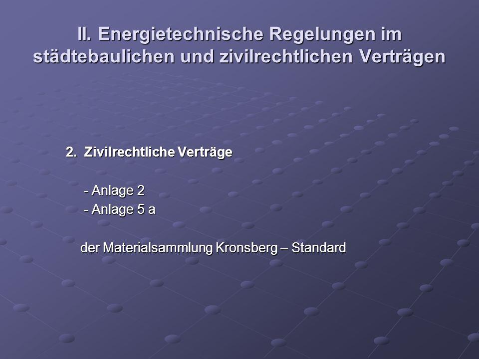 II. Energietechnische Regelungen im städtebaulichen und zivilrechtlichen Verträgen 2. Zivilrechtliche Verträge 2. Zivilrechtliche Verträge - Anlage 2