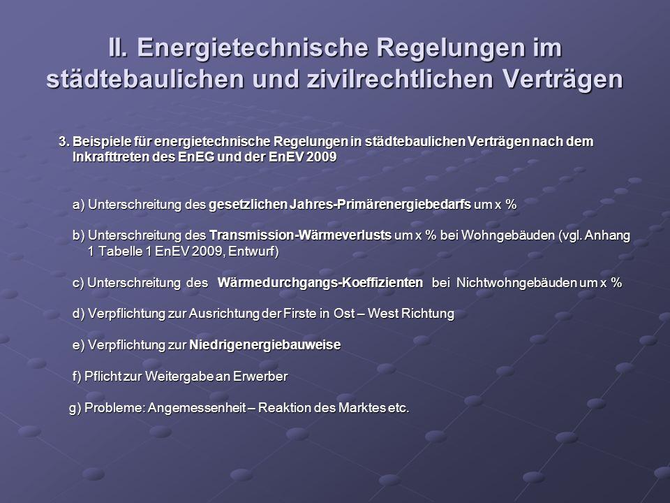 II. Energietechnische Regelungen im städtebaulichen und zivilrechtlichen Verträgen 3. Beispiele für energietechnische Regelungen in städtebaulichen Ve