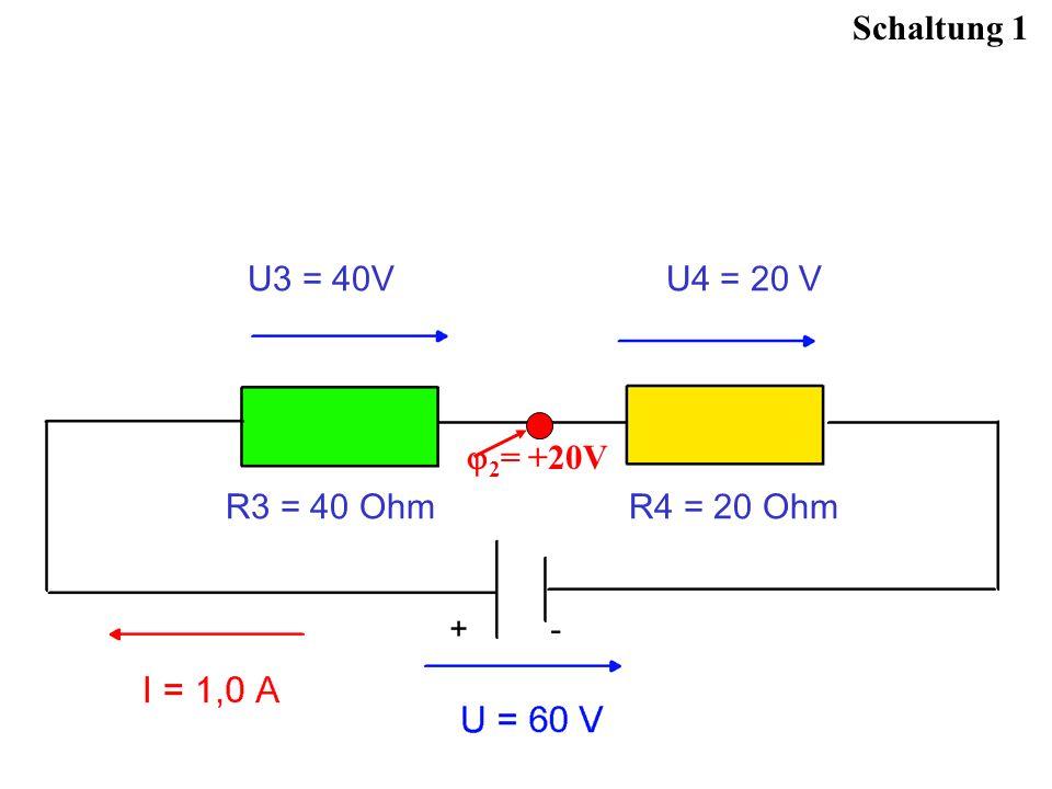 Schaltung 1 2 = +20V U3 = 40V U4 = 20 V R3 = 40 Ohm R4 = 20 Ohm