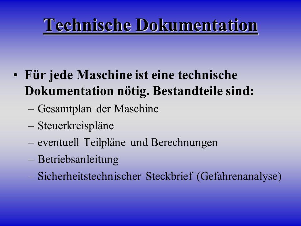Technische Dokumentation Für jede Maschine ist eine technische Dokumentation nötig. Bestandteile sind: –Gesamtplan der Maschine –Steuerkreispläne –eve
