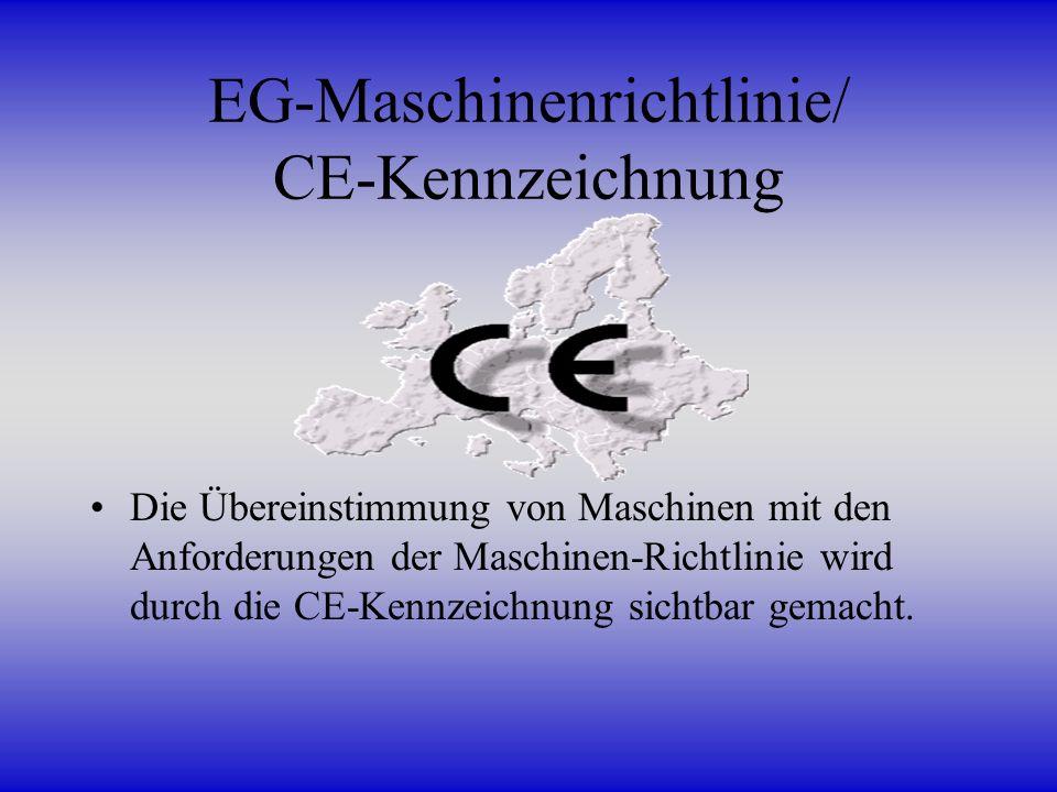 Die Übereinstimmung von Maschinen mit den Anforderungen der Maschinen-Richtlinie wird durch die CE-Kennzeichnung sichtbar gemacht.