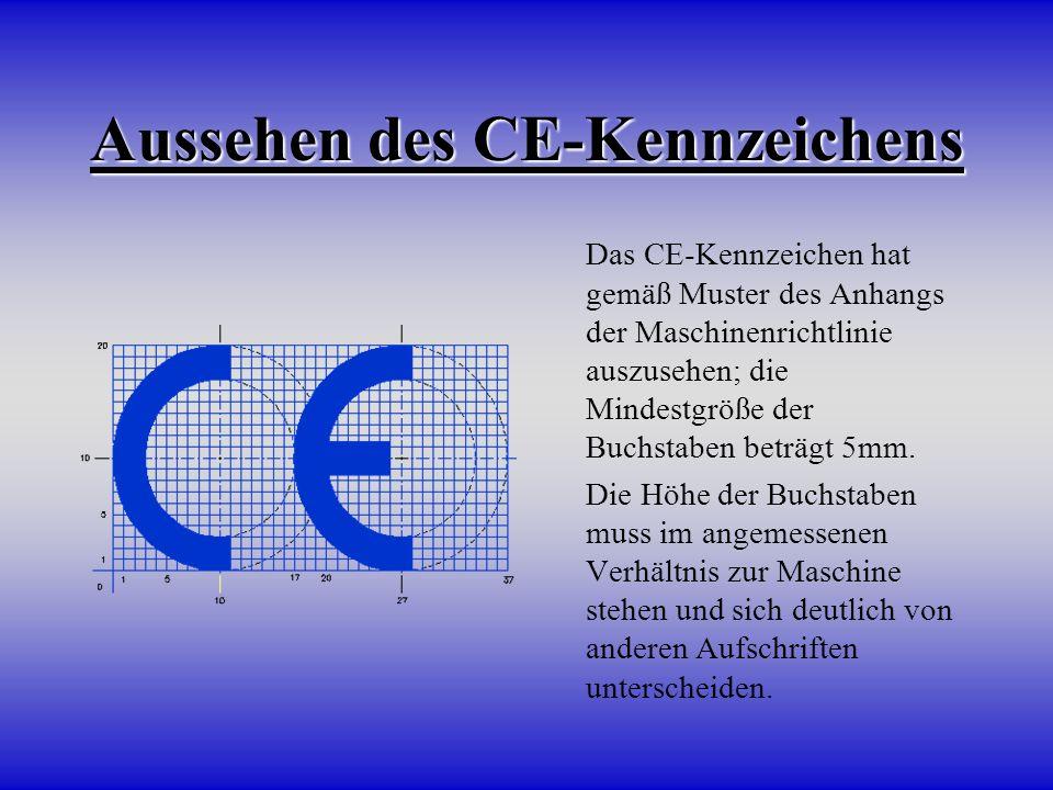 Aussehen des CE-Kennzeichens Das CE-Kennzeichen hat gemäß Muster des Anhangs der Maschinenrichtlinie auszusehen; die Mindestgröße der Buchstaben beträ