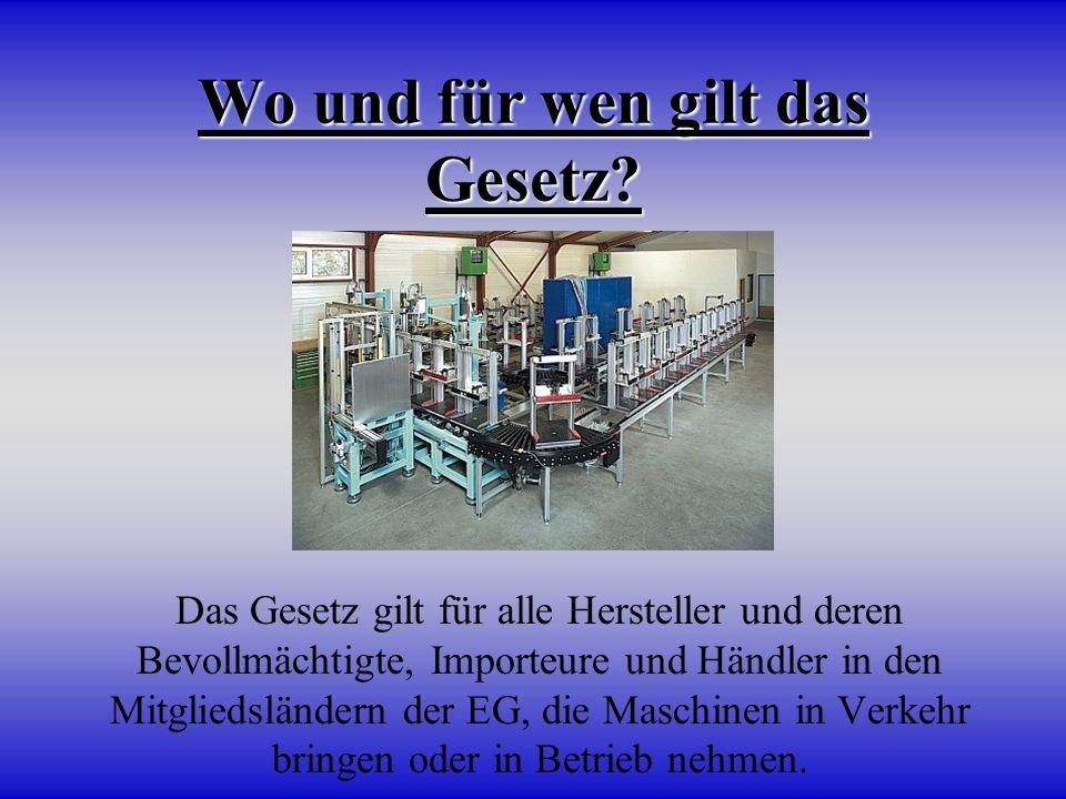 Für welche Maschinen gilt die EG- Maschinenrichtlinie.