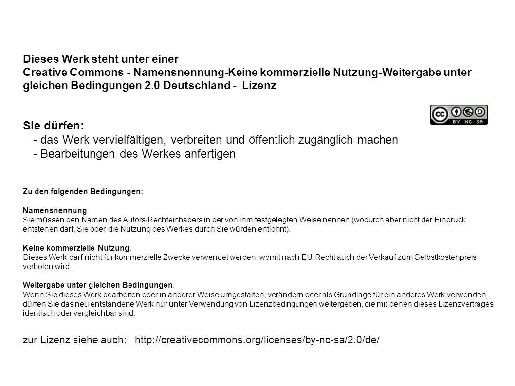 Dieses Werk steht unter einer Creative Commons - Namensnennung-Keine kommerzielle Nutzung-Weitergabe unter gleichen Bedingungen 2.0 Deutschland - Lize
