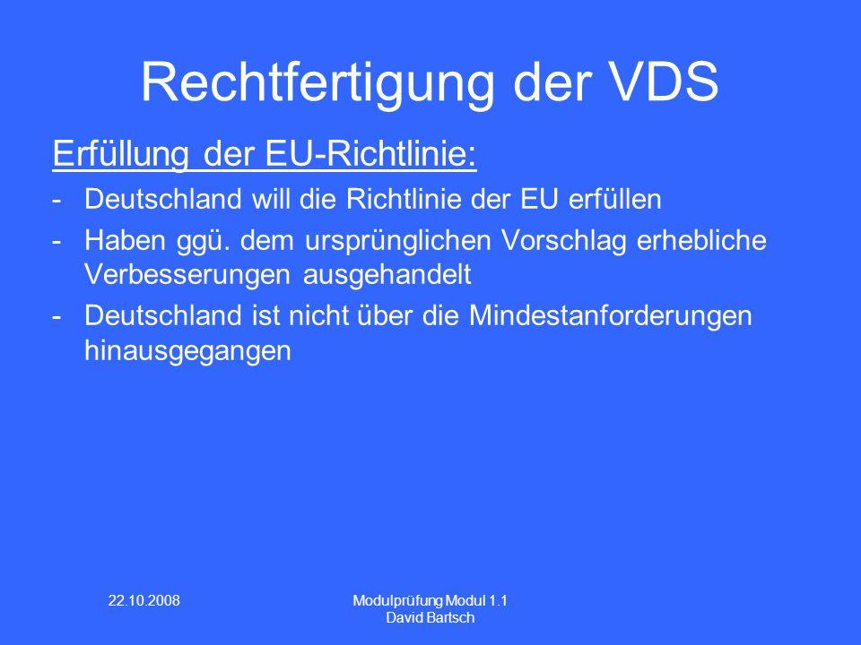 22.10.2008 Modulprüfung Modul 1.1 David Bartsch Erfüllung der EU-Richtlinie: -Deutschland will die Richtlinie der EU erfüllen -Haben ggü. dem ursprüng