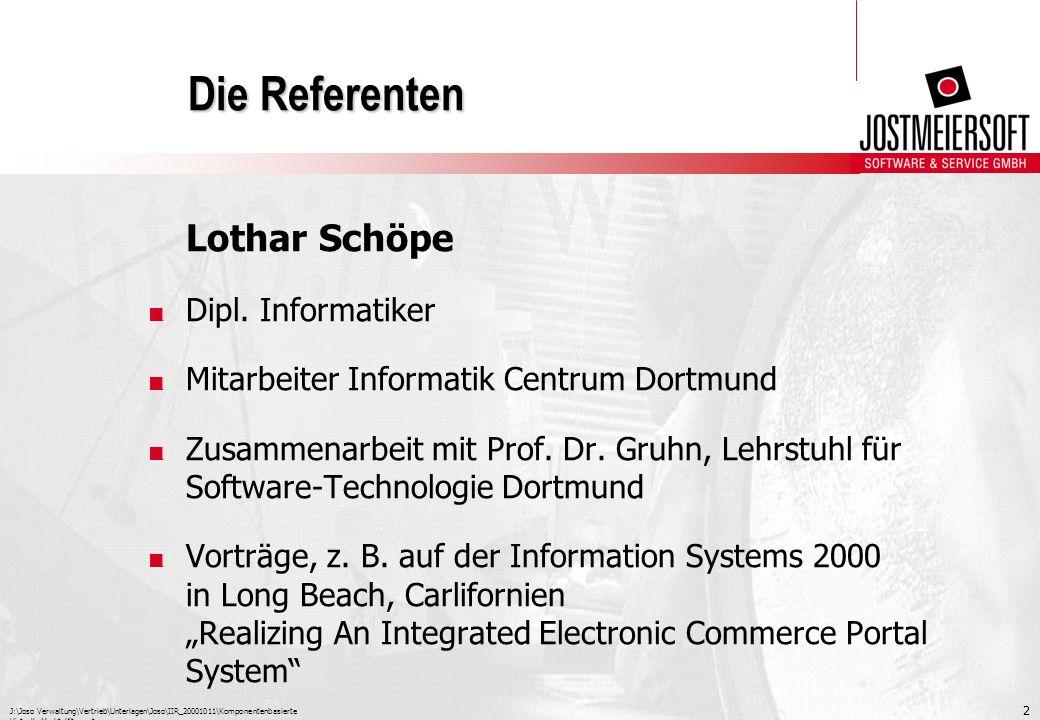J:\Joso Verwaltung\Vertrieb\Unterlagen\Joso\IIR_20001011\Komponentenbasierte Virtuelle Marktplätze.ppt 2 Die Referenten Lothar Schöpe. Dipl. Informati