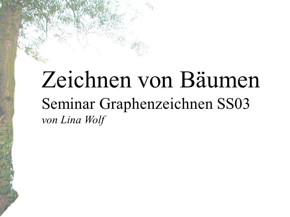 Zeichnen von Bäumen Seminar Graphenzeichnen SS03 von Lina Wolf