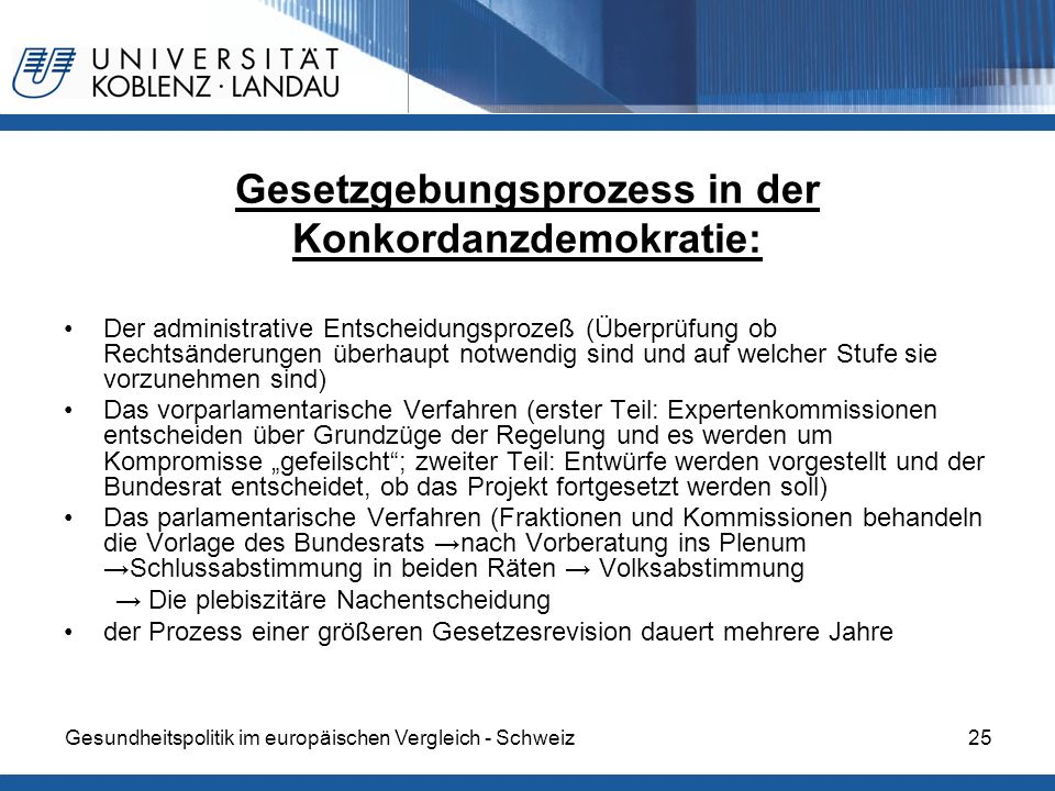 Gesundheitspolitik im europäischen Vergleich - Schweiz25 Gesetzgebungsprozess in der Konkordanzdemokratie: Der administrative Entscheidungsprozeß (Übe
