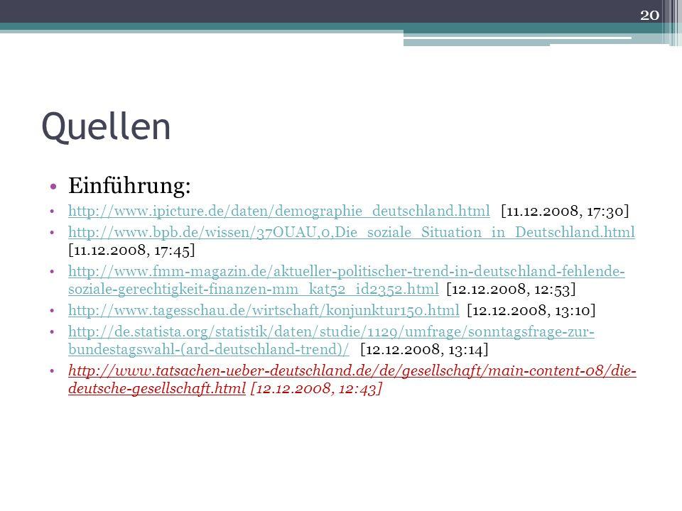 Quellen Einführung: http://www.ipicture.de/daten/demographie_deutschland.html [11.12.2008, 17:30]http://www.ipicture.de/daten/demographie_deutschland.
