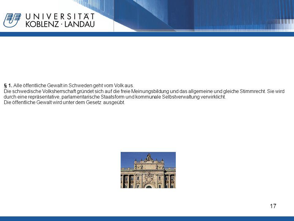 Gesundheitspolitik im europäischen Vergleich - Deutschland17 § 1. Alle öffentliche Gewalt in Schweden geht vom Volk aus. Die schwedische Volksherrscha