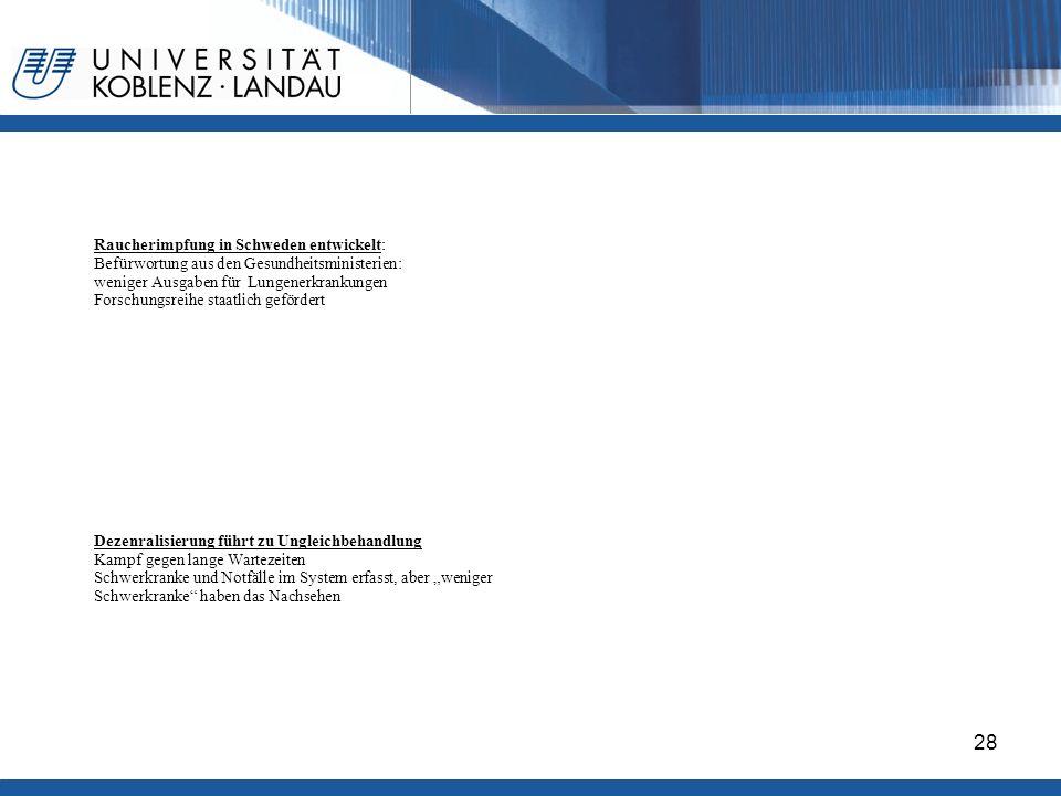 Gesundheitspolitik im europäischen Vergleich - Deutschland28 Raucherimpfung in Schweden entwickelt: Befürwortung aus den Gesundheitsministerien: wenig