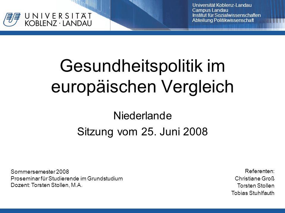 Gesundheitspolitik im europäischen Vergleich Niederlande Sitzung vom 25. Juni 2008 Referenten: Christiane Groß Torsten Stollen Tobias Stuhlfauth Somme