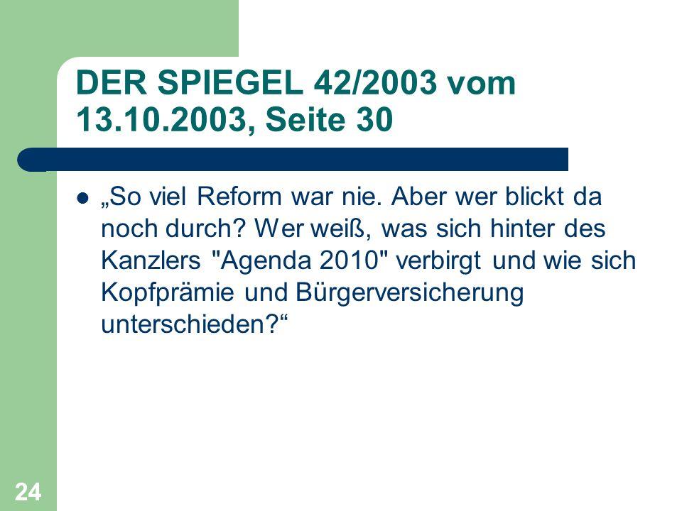 DER SPIEGEL 42/2003 vom 13.10.2003, Seite 30 So viel Reform war nie.