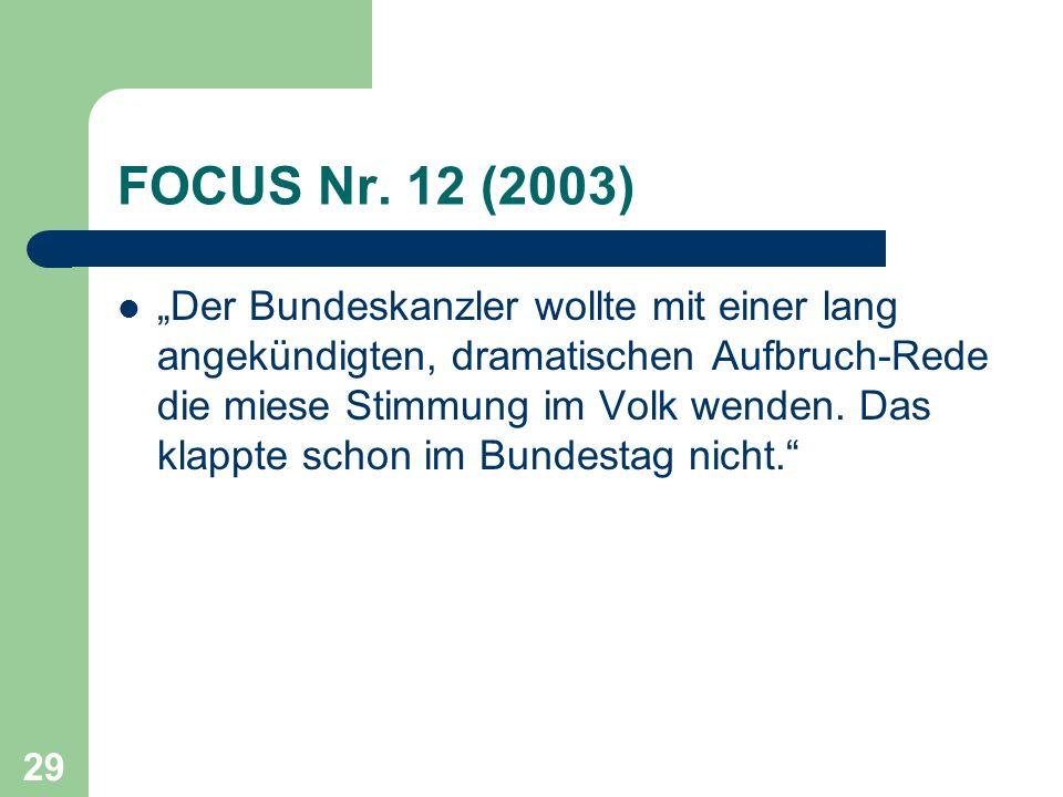 FOCUS Nr. 12 (2003) Der Bundeskanzler wollte mit einer lang angekündigten, dramatischen Aufbruch-Rede die miese Stimmung im Volk wenden. Das klappte s