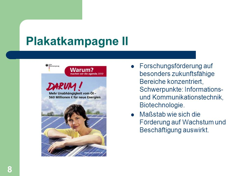 Plakatkampagne II Forschungsförderung auf besonders zukunftsfähige Bereiche konzentriert, Schwerpunkte: Informations- und Kommunikationstechnik, Biotechnologie.
