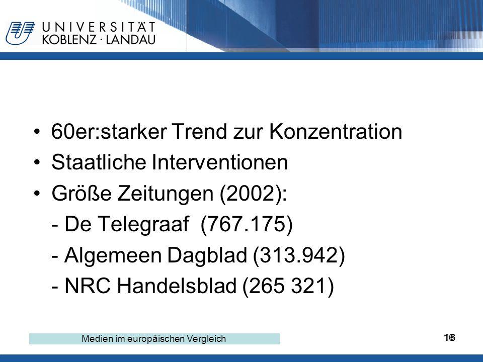 16 60er:starker Trend zur Konzentration Staatliche Interventionen Größe Zeitungen (2002): - De Telegraaf (767.175) - Algemeen Dagblad (313.942) - NRC Handelsblad (265 321) Gesundheitspolitik im europäischen Vergleich - Deutschland 16 Medien im europäischen Vergleich