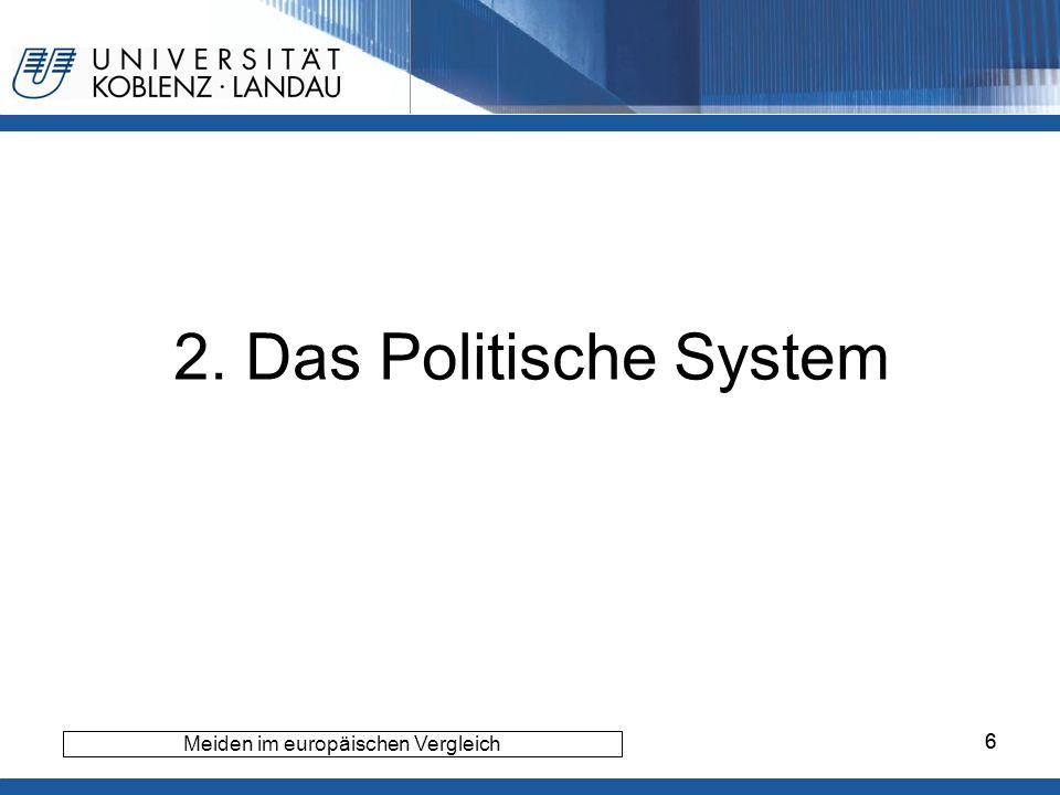 6 2. Das Politische System Gesundheitspolitik im europäischen Vergleich - Deutschland6 Meiden im europäischen Vergleich