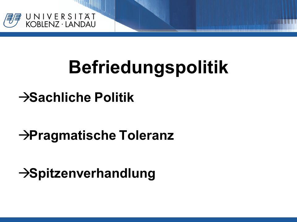 Befriedungspolitik Sachliche Politik Pragmatische Toleranz Spitzenverhandlung